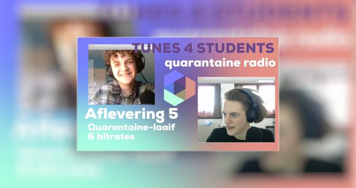 Quarantaine Radio – Wit, Wat Bitrate? & Quarantaine LAIF #5