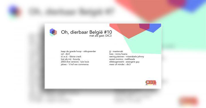 Oh, dierbaar België – Uitzending #10 (met als gast: DIC3)