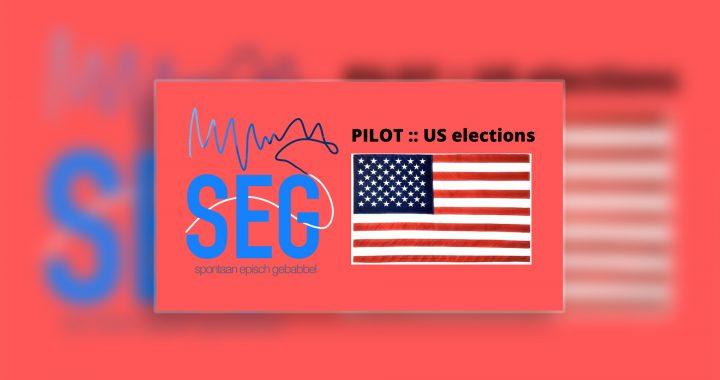 SEG #1 – Pilot: U.S. Elections